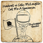 Call Me A Spaceman (Unplugged Version) de Hardwell
