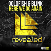 Here We Go Again by Goldfish