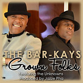 Grown Folks (feat. The Unknowns) - Single de The Bar-Kays