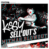 Mixmag Presents Kissy Sell Out's Blowout by Various Artists