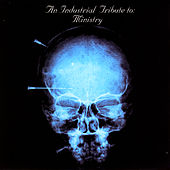 An Industrial Tribute To Ministry by Various Artists