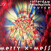 Merry X-Mess by Rotterdam Termination Source