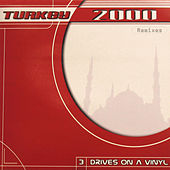 Turkey 2000 Remixes by Three Drives On A Vinyl