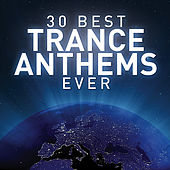 30 Best Trance Anthems Best Ever von Various Artists
