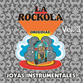 La Rockola Joyas Instrumentales, Vol. 3 von Various Artists