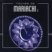 Noches de Mariachi I by Various Artists