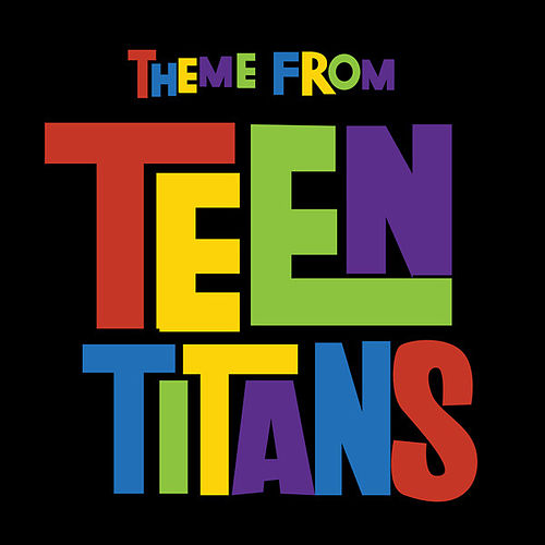 Teen Titans Theme (From 'Teen Titans') by Anime Kei