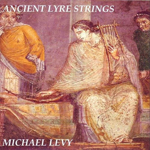Ancient Lyre Strings by Michael Levy