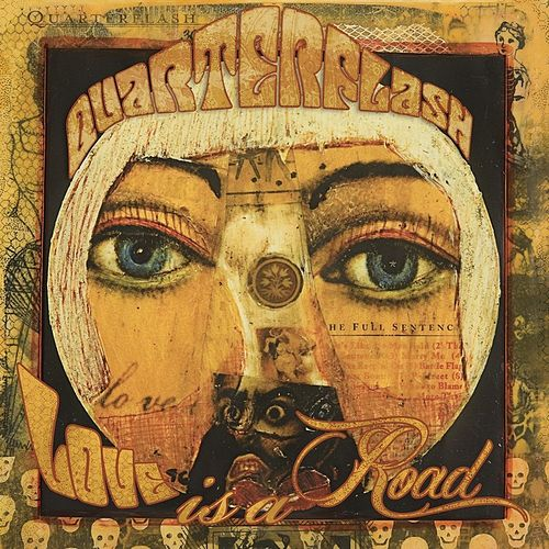 Love Is a Road by Quarterflash