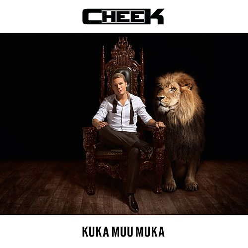 Kuka muu muka by Cheek