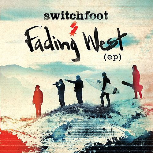 Fading West EP by Switchfoot