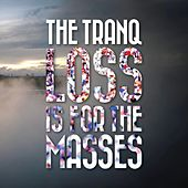 Loss Is For The Masses de The Tranq