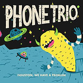 Houston, We Have a Problem by Phone Trio