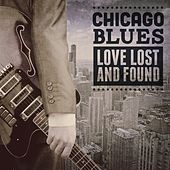 Chicago Blues -  Love Lost And Found von Various Artists