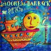 Pitt ocha et la tisane de couleurs de Les Ogres De Barback