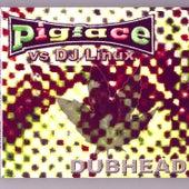 Dubhead von Pigface
