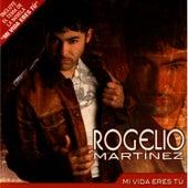 Mi Vida Eres Tu by Rogelio Martinez