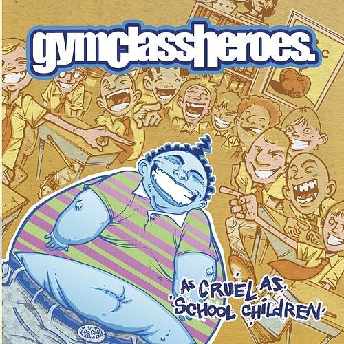 As Cruel As School Children by Gym Class Heroes