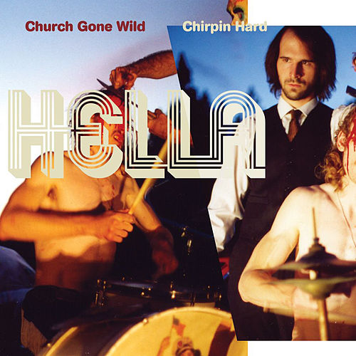 Chirpin Hard / Church Gone Wild by Hella