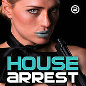 House Arrest 2 by Various Artists
