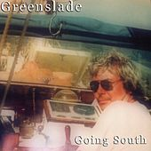 Going South by Greenslade