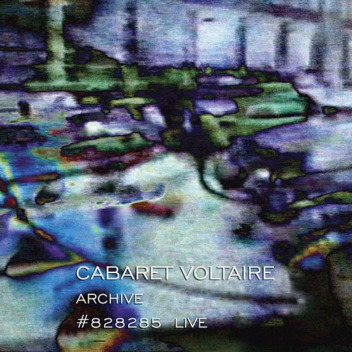 Archive #828285 Live by Cabaret Voltaire