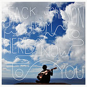 From Here To Now To You de Jack Johnson
