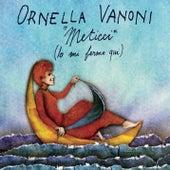 Meticci (Io mi fermo qui) von Ornella Vanoni