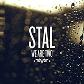 We Are Two by Stal