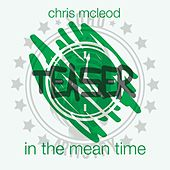 In the Mean Time (Teaser) by Chris McLeod