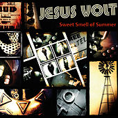 Sweet Smell of Summer by Jesus Volt