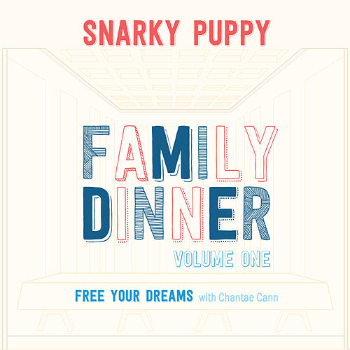 Free Your Dreams (with Chantae Cann) by Snarky Puppy