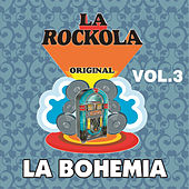 La Rockola la Bohemia, Vol. 3 by Various Artists