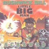 Little Big Man (Screwed) by Bushwick Bill