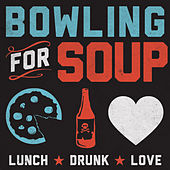 Lunch. Drunk. Love. von Bowling For Soup