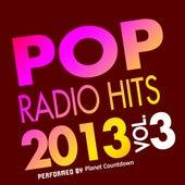 Pop Radio Hits 2013, Vol. 3 by Planet Countdown