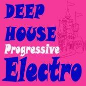 Deephouse Progressive Electro (The Best Electric, Electro House, Electronic Dance, EDM, Techno, House, Techhouse & Progressive Trance) von Various Artists