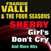 Sherry , Girl's Don't Cry And More Hits (Original Artist Original Songs) de Frankie Valli & The Four Seasons