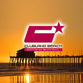 Clubland Beach - Huntington Beach Chill (Compiled and Mixed By Stefan Gruenwald) de Various Artists