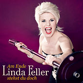 Am Ende stehst du doch (Radio Version) by Linda Feller