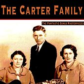 The Fantastic Songs Masterpieces by The Carter Family
