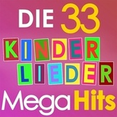 Die 33 Kinderlieder Mega Hits von Various Artists