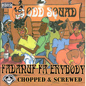 Fadnuf Fa Erybody (Screwed) by Odd Squad
