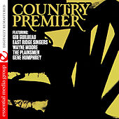 Country Premier (Digitally Remastered) by Various Artists