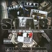 7 Years And Runnin': S.L.A.B.Ed by S.L.A.B.