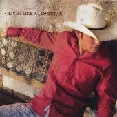 Livin' Like A Lonestar by Granger Smith