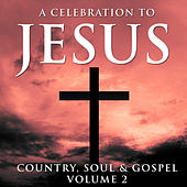 A Celebration To Jesus 2 by Various Artists