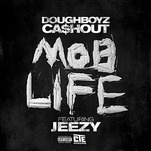 Mob Life [feat. Jeezy] by Doughboyz Cashout