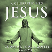 A Celebration To Jesus 6 by Various Artists