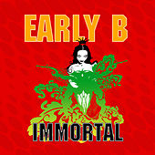 Immortal by Early B